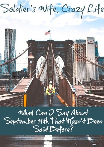 What Can I Say About September 11th That Hasn't Been Said Before
