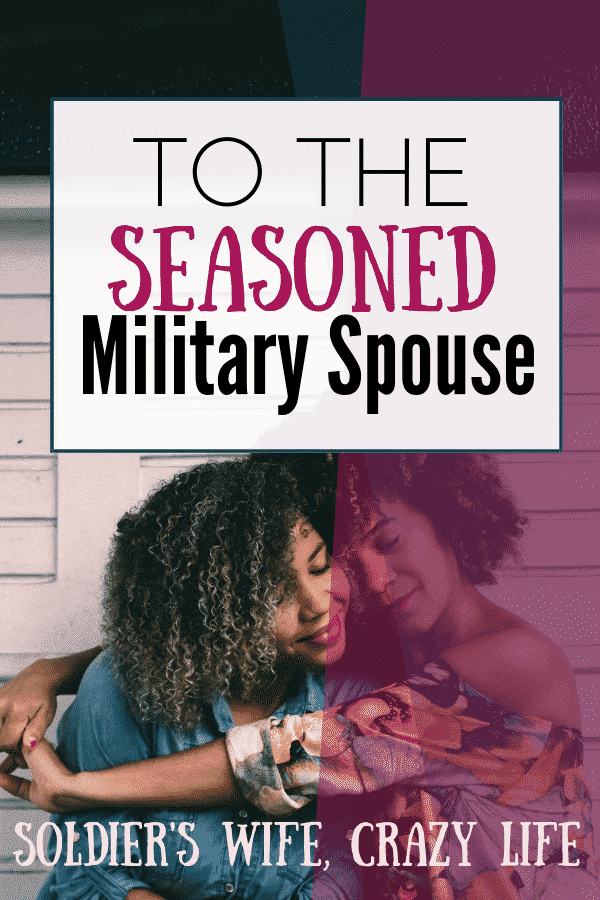 To the Seasoned Military Spouse