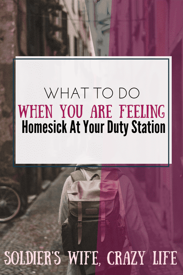 What To Do When You Are Feeling Homesick At Your Duty Station