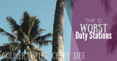 The 10 Worst Duty Stations