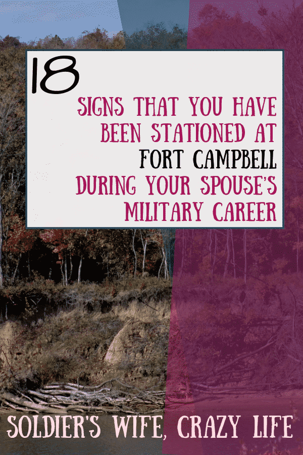 18 Signs That You Have Been Stationed at Fort Campbell During Your Spouse's Military Career