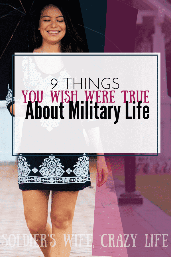 9 Things You Wish Were True About Military Life