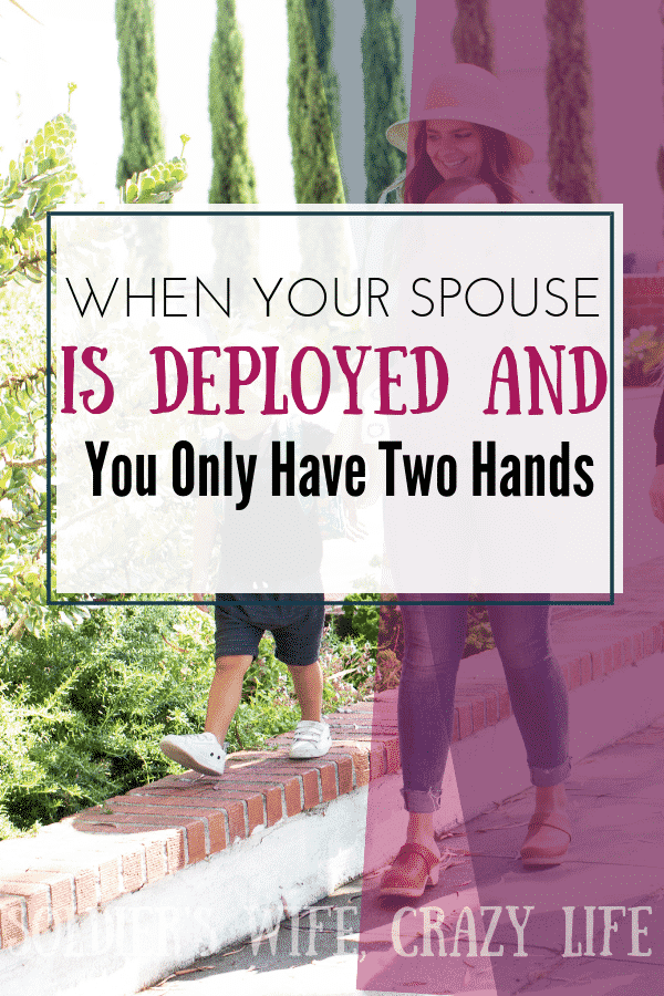 When Your Spouse is Deployed and You Only Have Two Hands