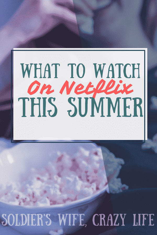 What to Watch on Netflix  This Summer