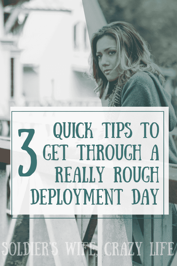Three Quick Tips To Get Through A Really Rough Deployment Day