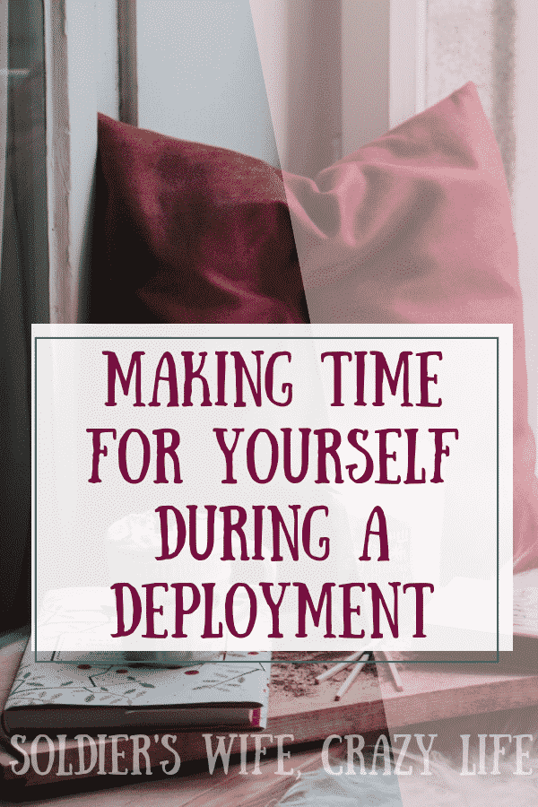 Making Time For Yourself During a Deployment