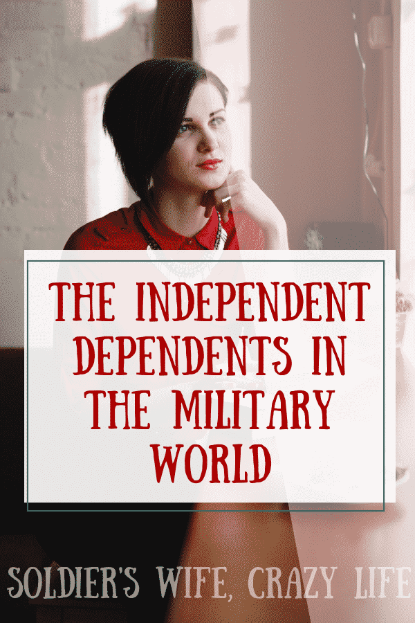 The Independent Dependents in the Military World