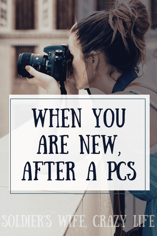When You Are New, After a PCS