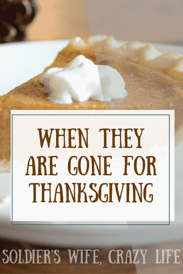 When They Are Gone For Thanksgiving