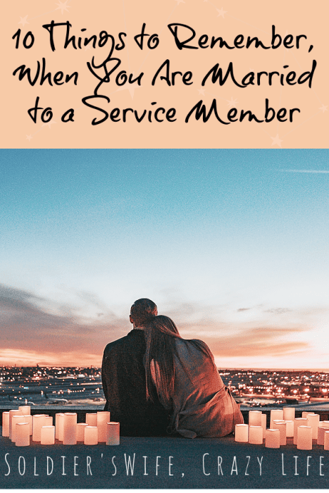 10 Things to Remember, When You Are Married to a Service