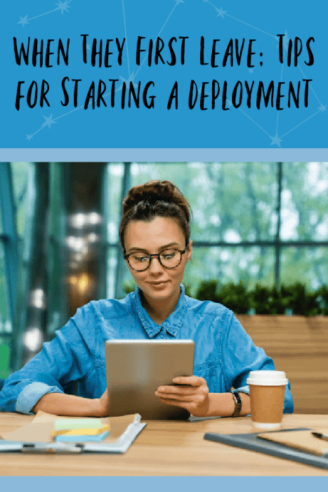When They First Leave: Tips for Starting a Deployment