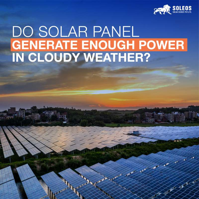 Do Solar Panels Generate Enough Power In Cloudy Weather.edited