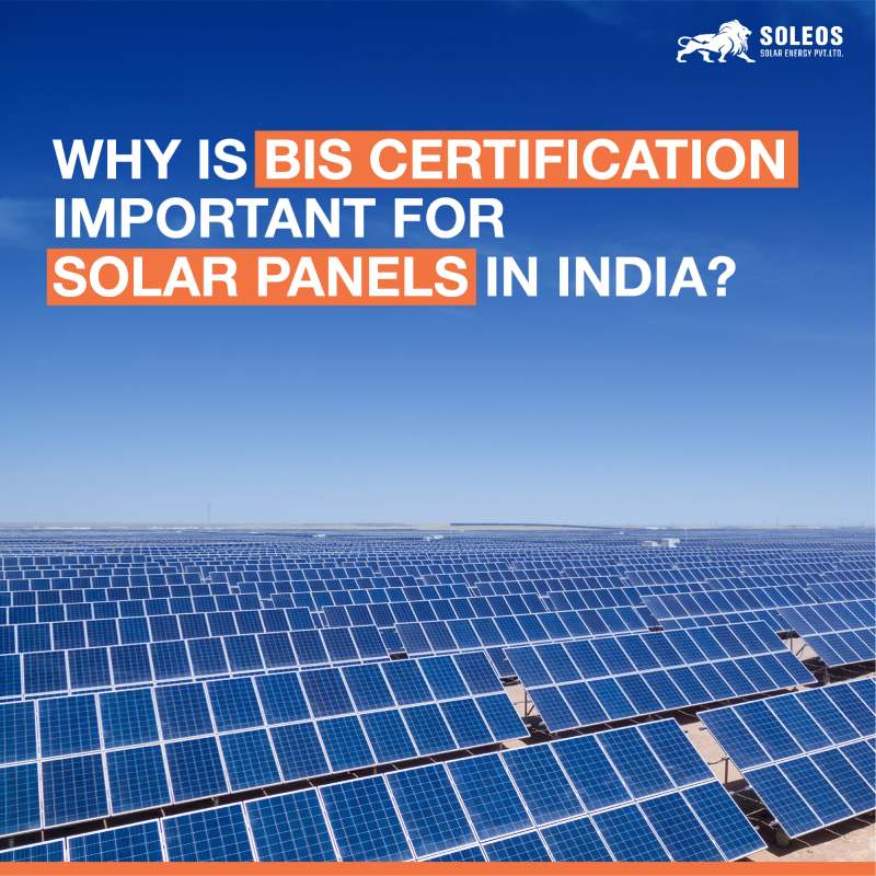 Why is BIS Certification important for Solar Panels in India