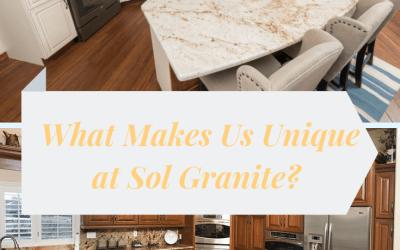 What Makes Us Unique at Sol Granite