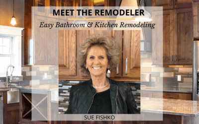 Meet The Remodeler | Sue Fishko from Easy Bathroom & Kitchen Remodeling