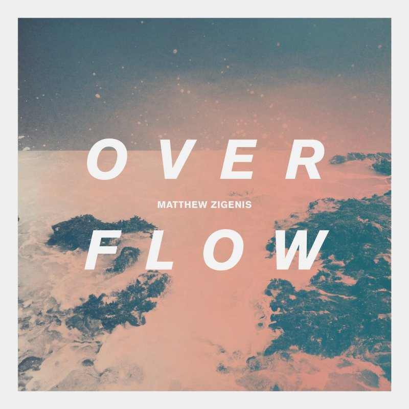 Thumbnail for Matthew Zigenis Overflow Album