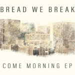 Breaking Bread in the Midst of a City