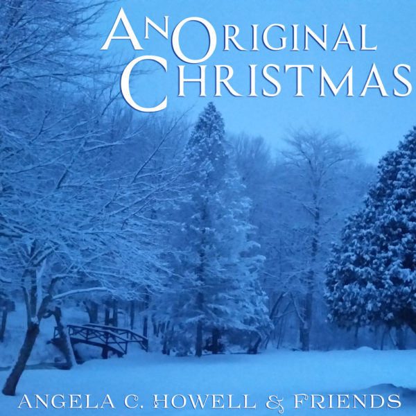 Angel C Howell and Friends album cover for An Original Christmas