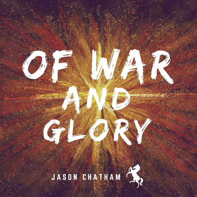 Cover for Jason Chatham's Of War and Glory