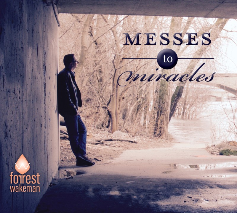 album cover for Forrest Wakeman's Messes to Miracles