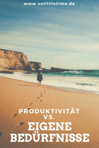 Produktivität vs. eigene Bedürfnisse