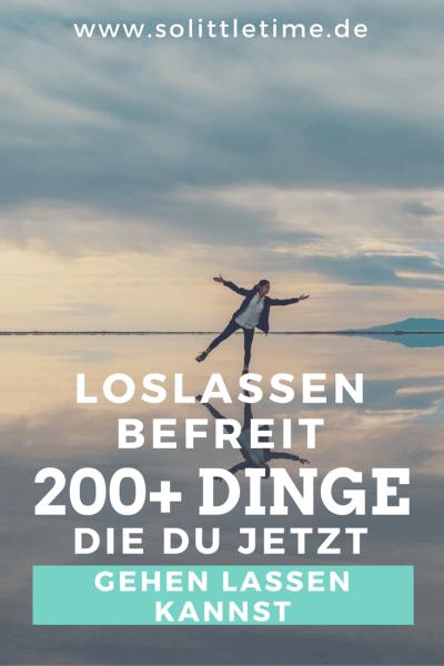 Loslassen befreit: 200 Dinge, die Du jetzt gehen lassen kannst