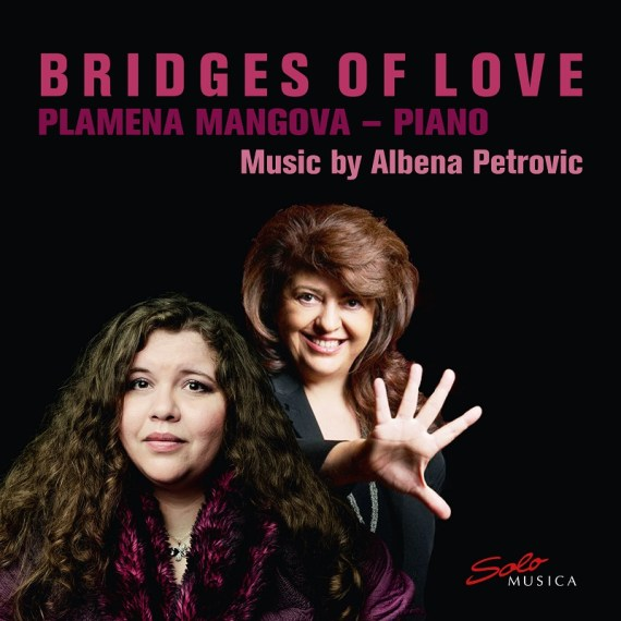 Albena Petrovic & Plamena Mangova – Bridges of Love
