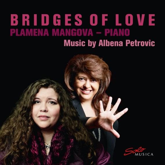Albena Petrovic & Plamena Mangova – Bridges of Love
