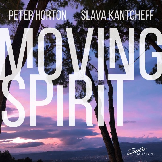 Peter Horton & Slava Kantcheff – Moving Spirit