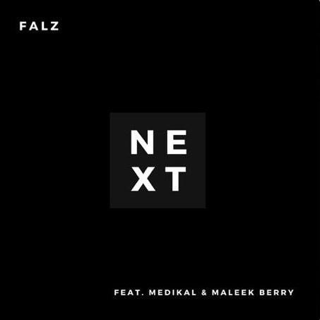 Falz – Next Ft. Medikal & Maleek Berry