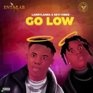 Larrylanes ft Seyi Vibez — Go Low