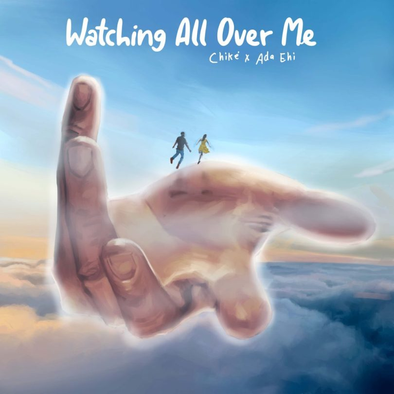Chike – Watching All Over Me ft. Ada Ehi
