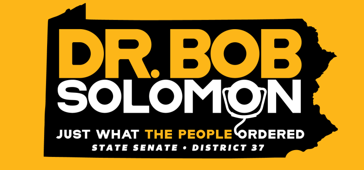 Emergency Physician Dr. Bob Solomon Announces Run for Senate in PA-37
