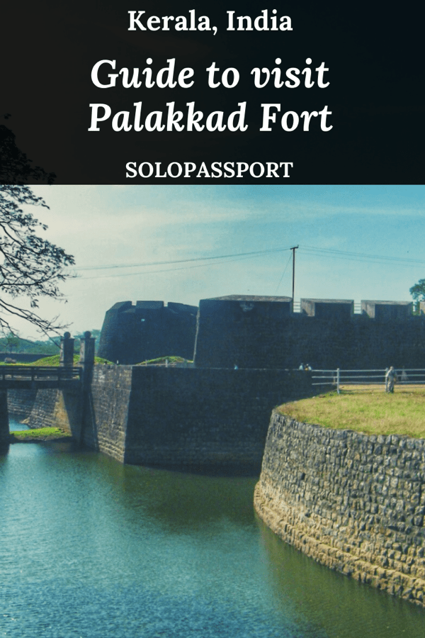 PIN for later reference - Guide to visit Palakkad Fort