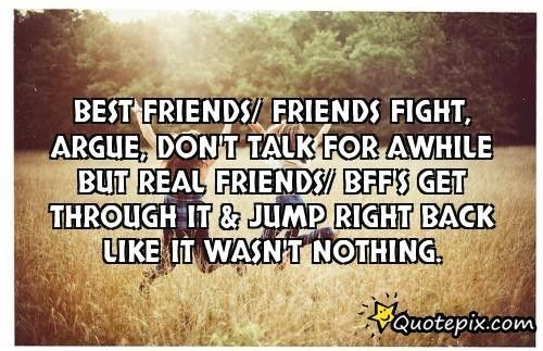 Friendship Quotes Best Friends Friends Fight Argue Don Soloquotes Your Daily Dose Of Motivation Positivity Quotes And Sayings