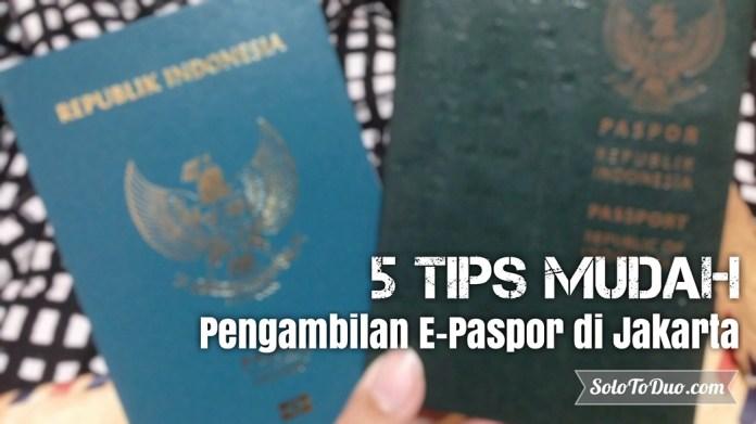 5 Tips Mudah Pengambilan E-Paspor di Jakarta