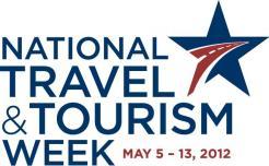 National Travel & Tourism Week, May 5 - 13, 2012