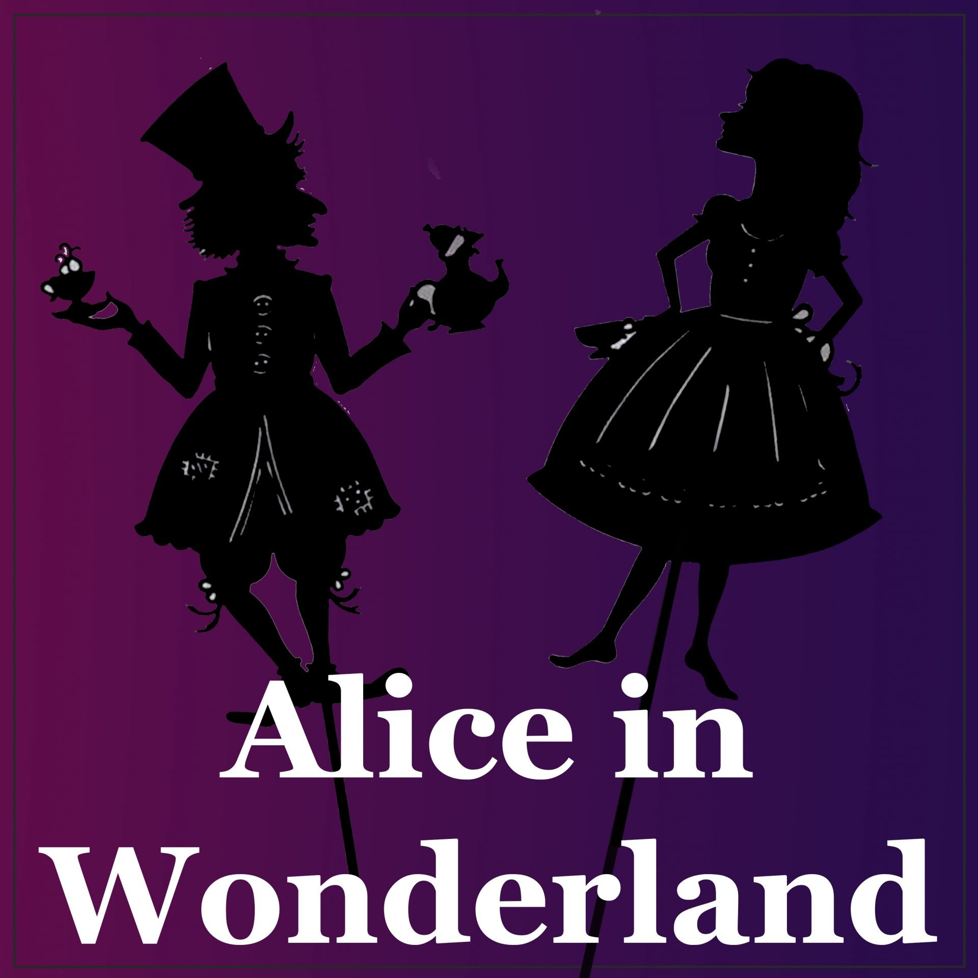 Alice In Wonderland  7/20 - 8/7