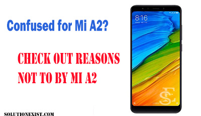 Reasons not to buy MI A2 ,Reasons to buy Xiaomi MI A2,Xiaomi MI A2 review,MI A2 performance, pros of Mi A2, Cons of Mi A2