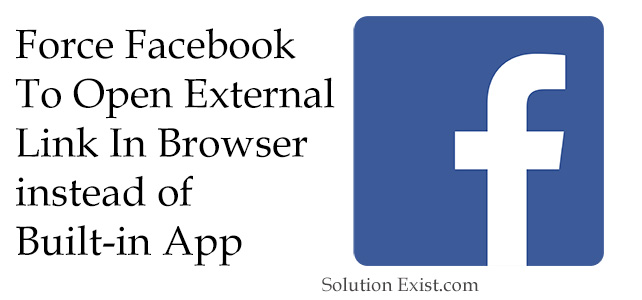 Facebook App to Open Link in browser,force facebook to open external link in browser
