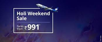 Go Air Holi sale offer 2018 : Book flight tickets At Rs 991 only { go air flight booking details }
