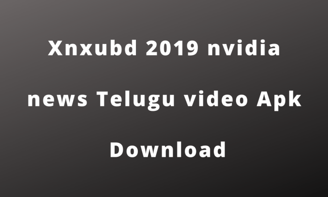 Xnxubd 2019 nvidia news Telugu video Download