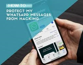 How to Protect WhatsApp Messages – Security WhatsApp Messages