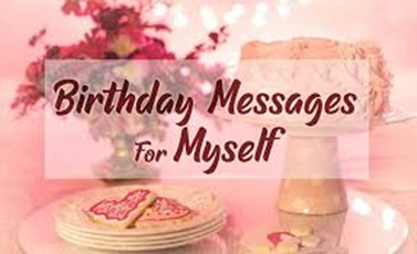 Facebook Birthday Message For Myself – Selected Happy Birthday Wishes to Yourself