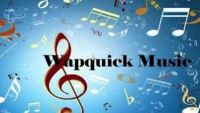 Download WAPquick Music and Videos – WAPquick Music