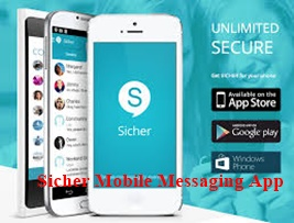 Sicher Mobile Messaging App – How to Download Sicher Mobile Messaging App(Google,iTunes or Windows Store for Android, iOS and Windows devices)