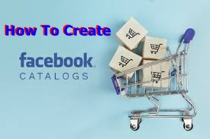 Facebook Catalog – How To Create Facebook Catalog