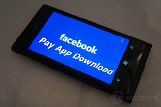 Facebook Pay App Download – All You Need To Know To Use The Facebook Pay App