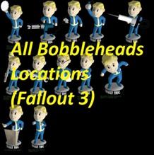 Fallout 3 bobblehead Locations   Fallout 3 Cheat Guide