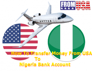 How To Transfer Money From USA To Nigeria Bank Account – Receive Money From USA To Nigeria Bank Account